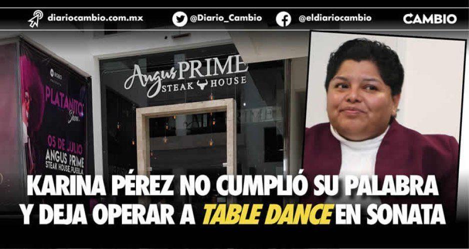 Karina Pérez no cumplió su palabra y deja operar a table dance en Sonata