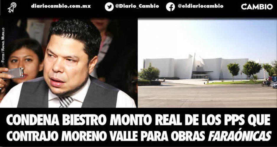 Condena Biestro monto real de los PPS que contrajo Moreno Valle para obras faraónicas