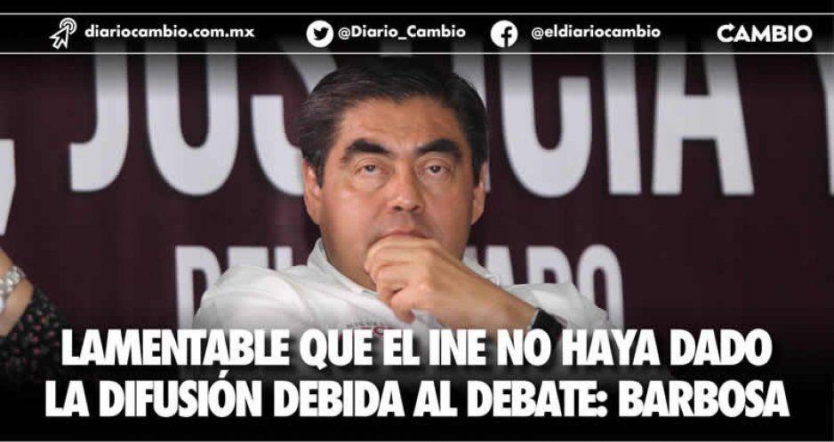 Lamentable que el INE no haya dado la difusión debida al debate: Barbosa