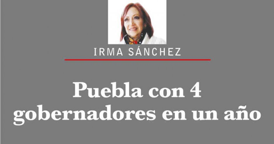 Puebla con 4 gobernadores en un año