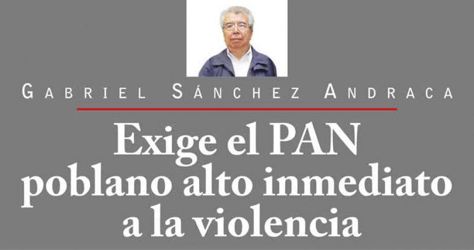 Exige el PAN poblano alto inmediato a la violencia