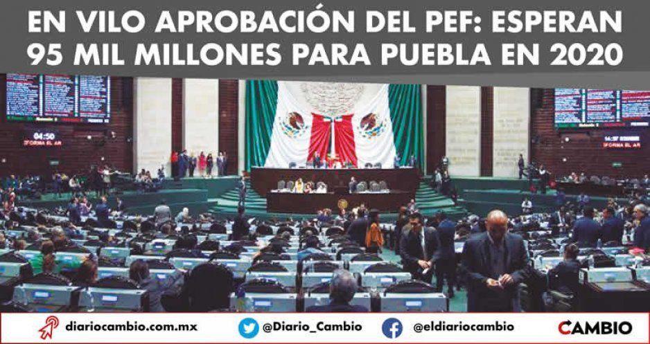 En vilo aprobación del PEF: esperan 95 mil millones para Puebla en 2020