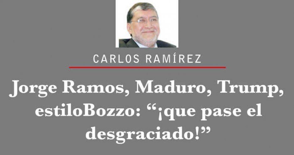 """Jorge Ramos, Maduro, Trump, estilo Bozzo: """"¡que pase el desgraciado!"""""""