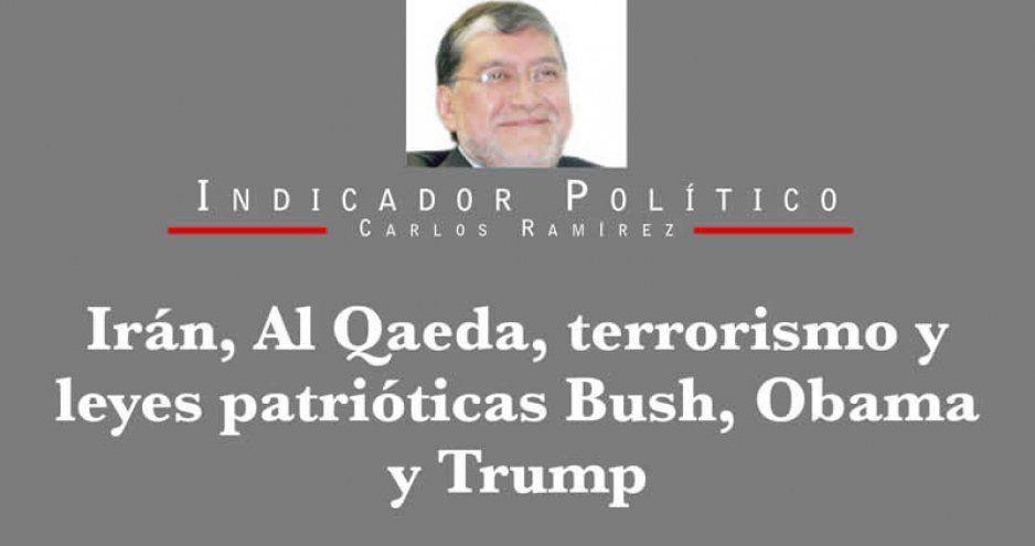 Irán, Al Qaeda, terrorismo y leyes patrióticas Bush, Obama y Trump