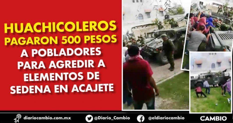 Huachicoleros pagaron 500 pesos a pobladores para agredir a elementos de Sedena en Acajete
