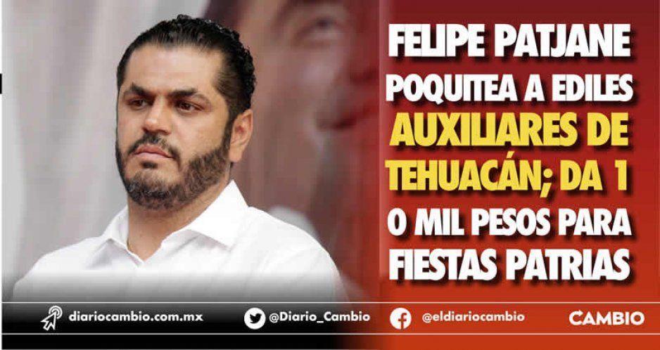 Felipe Patjane poquitea a ediles auxiliares de  Tehuacán; da 10 mil pesos para fiestas patrias