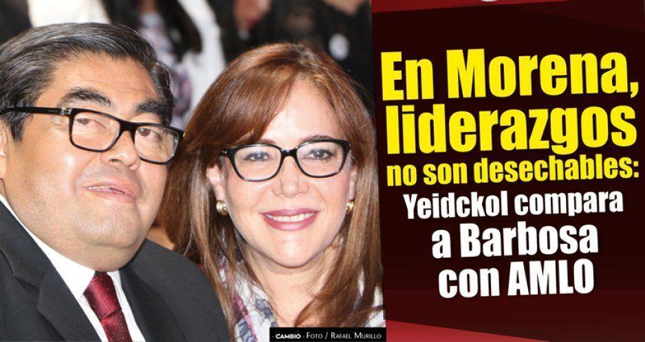 En Morena, liderazgos no son desechables: Yeidckol compara a Barbosa con AMLO