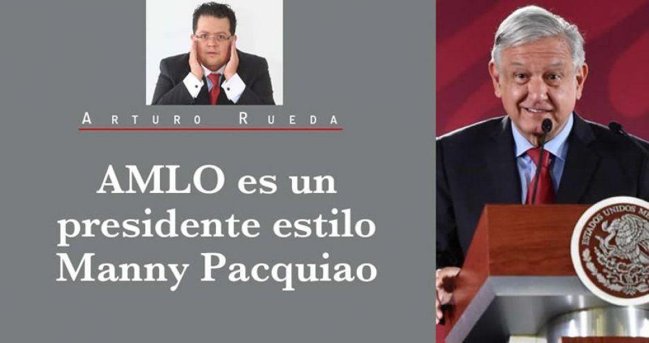 AMLO es un presidente estilo Manny Pacquiao