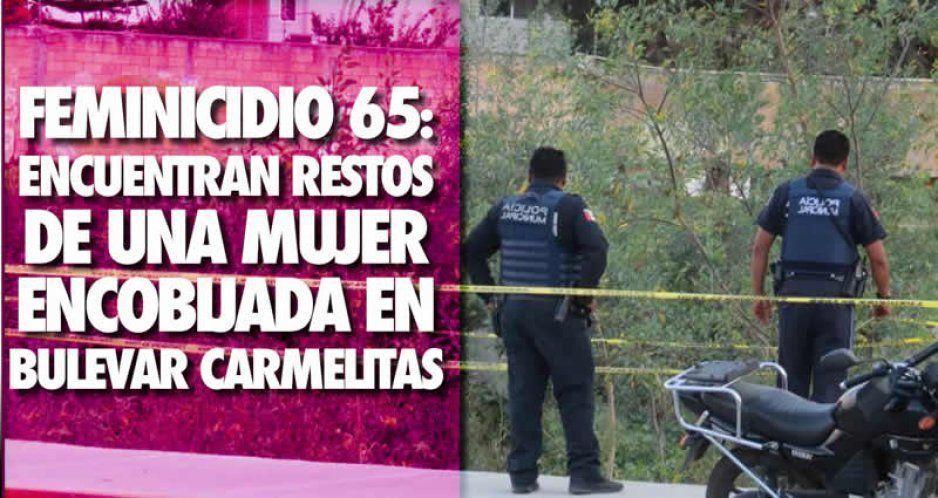 Feminicidio 65: encuentran restos de una mujer encobijada en Bulevar Carmelitas