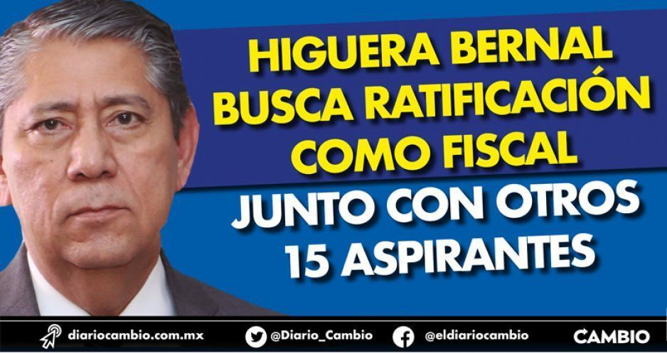 Higuera Bernal busca ratificación como fiscal junto con otros 15 aspirantes