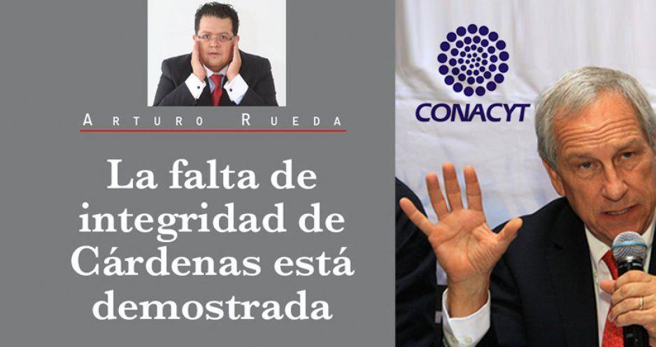 La falta de integridad de Cárdenas está demostrada