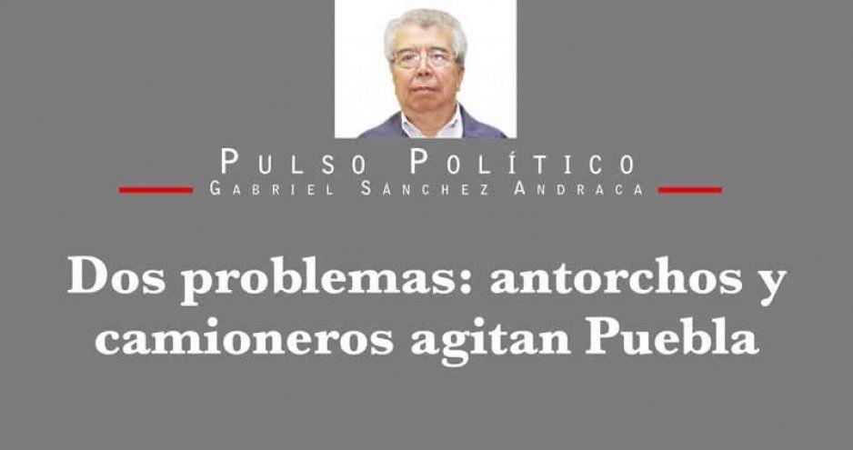 Dos problemas: antorchos y camioneros agitan Puebla