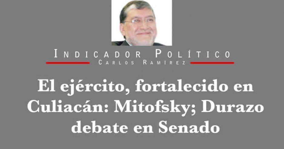 El ejército, fortalecido en Culiacán: Mitofsky; Durazo debate en Senado