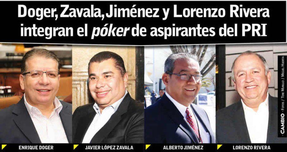 Doger, Zavala, Jiménez y Lorenzo Rivera integran el póker de aspirantes del PRI