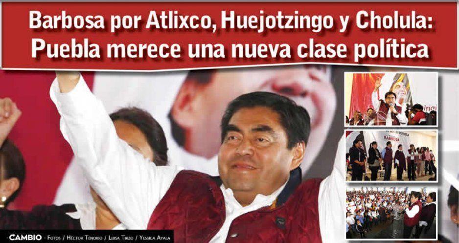 Barbosa por Atlixco, Huejotzingo y Cholula: Puebla merece una nueva clase política (VIDEOS)