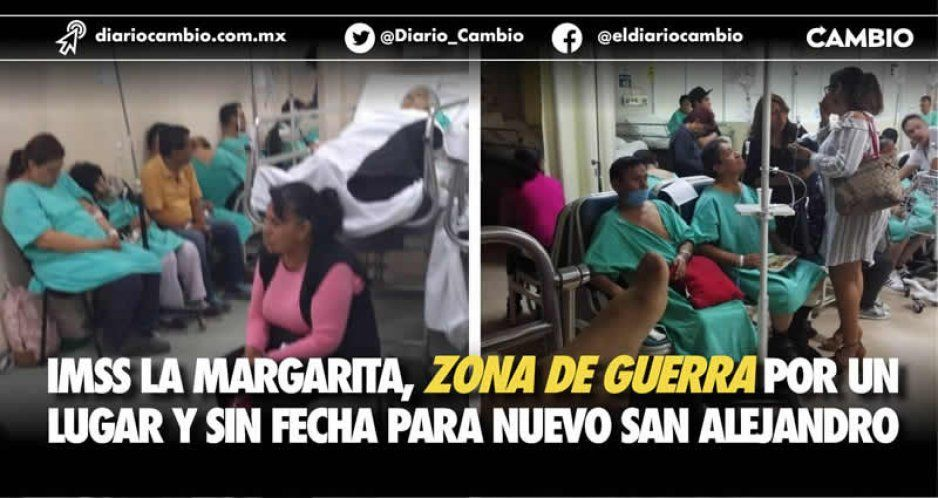 IMSS La Margarita: hospital más saturado que una zona de guerra