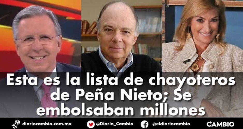 Esta es la lista de chayoteros de Peña Nieto; Se embolsaban millones