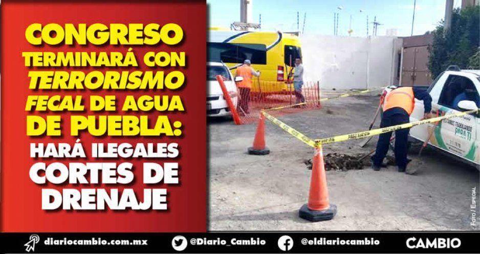 Congreso terminará con terrorismo fecal de Agua de Puebla: hará ilegales cortes de drenaje