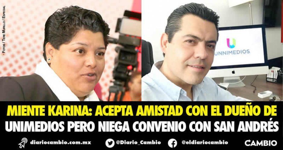 Miente Karina: acepta amistad con el dueño de Unimedios pero niega convenio con San Andrés