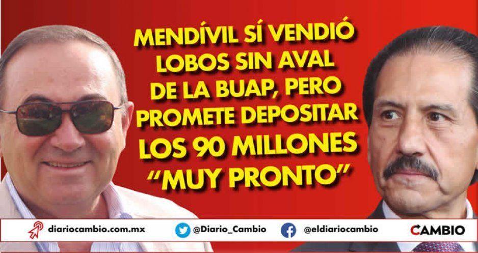 """Mendívil sí vendió Lobos sin aval de la BUAP, pero promete depositar los 90 millones """"muy pronto"""""""