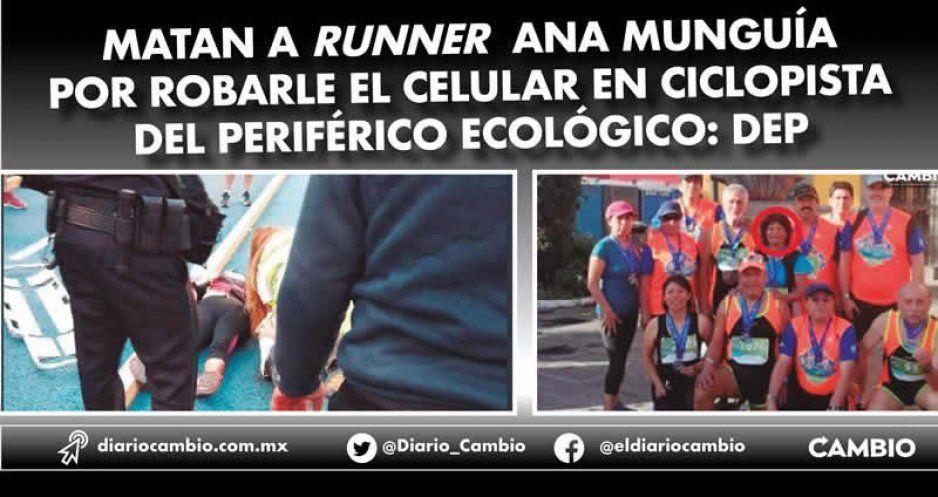 Matan a runner Ana Munguía  por robarle el celular en ciclopista del Periférico Ecológico: DEP