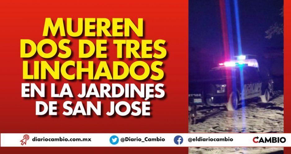 Mueren dos de tres linchados en la Jardines de San José
