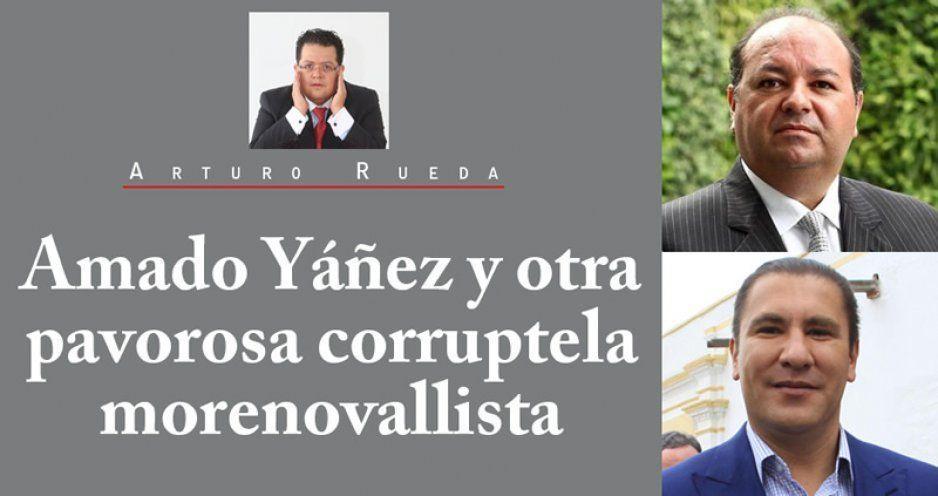 Amado Yáñez y otra pavorosa corruptela morenovallista