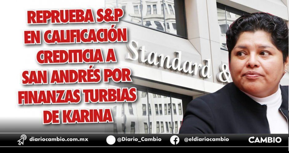 Retiran calificación crediticia en San Andrés por culpa de Karina Pérez y su opacidad
