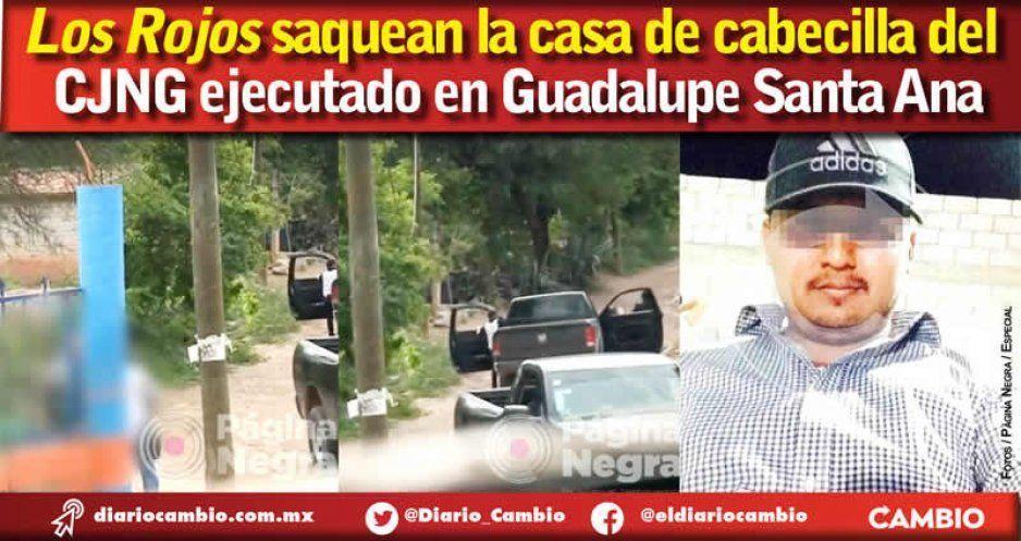 Los Rojos saquean la casa de cabecilla del  CJNG ejecutado en Guadalupe Santa Ana