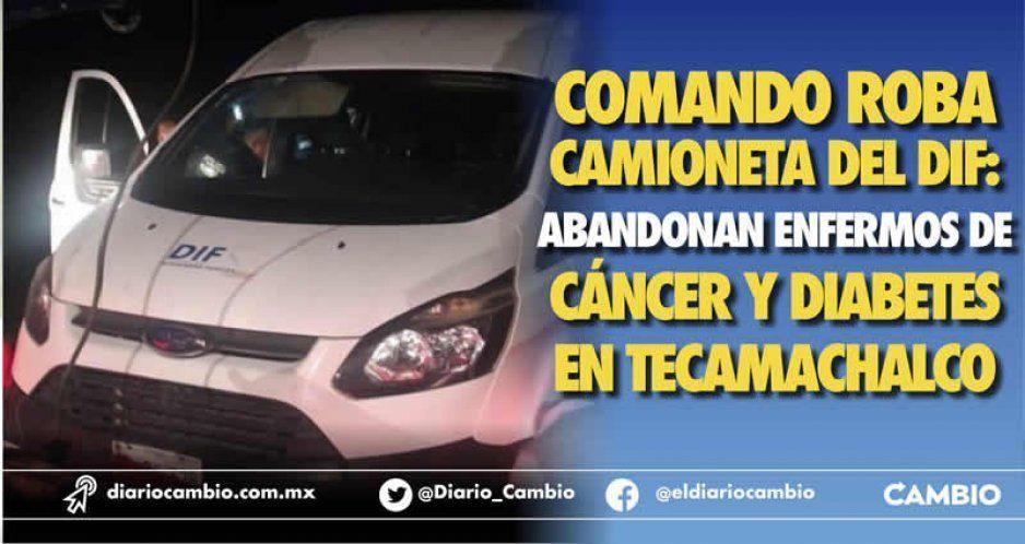 Comando roba camioneta del DIF: abandonan enfermos de cáncer y diabetes en Tecamachalco