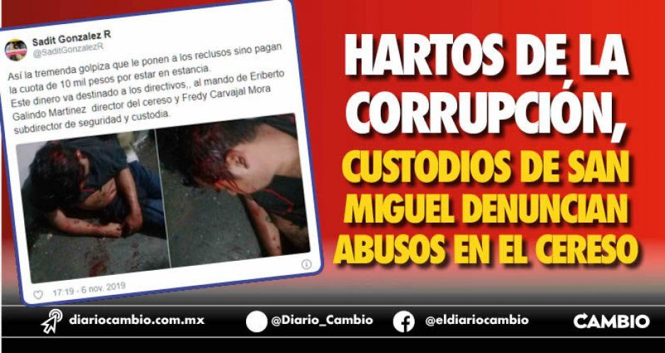 Hartos de la corrupción, custodios de San Miguel denuncian abusos en el Cereso