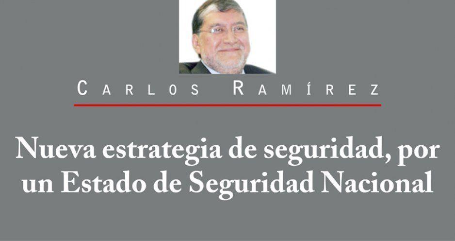 Nueva estrategia de seguridad, por un Estado de Seguridad Nacional