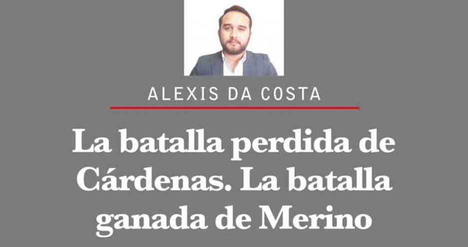 La batalla perdida de Cárdenas. La batalla ganada de Merino