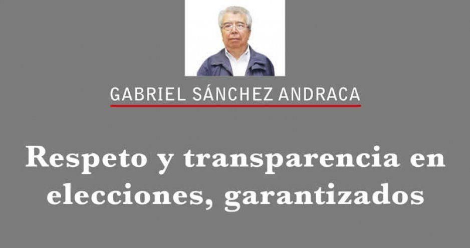 Respeto y transparencia en elecciones, garantizados