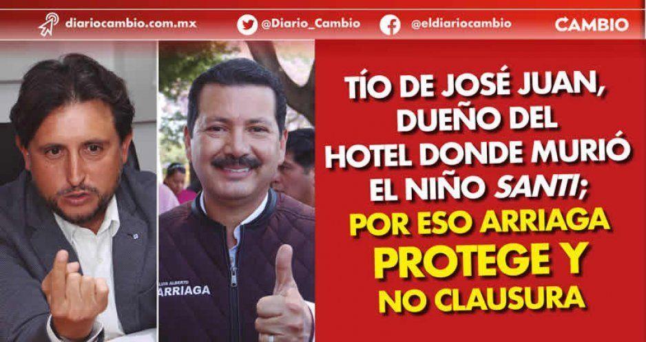 Tío de José Juan, dueño del hotel donde murió el niño Santi; por eso Arriaga protege y no clausura (VIDEOS)
