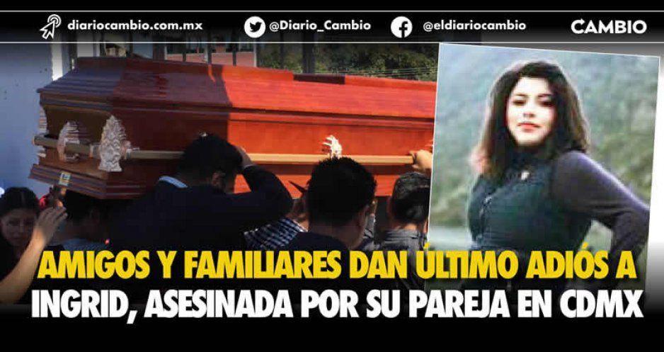Expresan dolor y rabia durante sepelio realizado en Necaxa por el trágico feminicidio de Ingrid (VIDEOS)