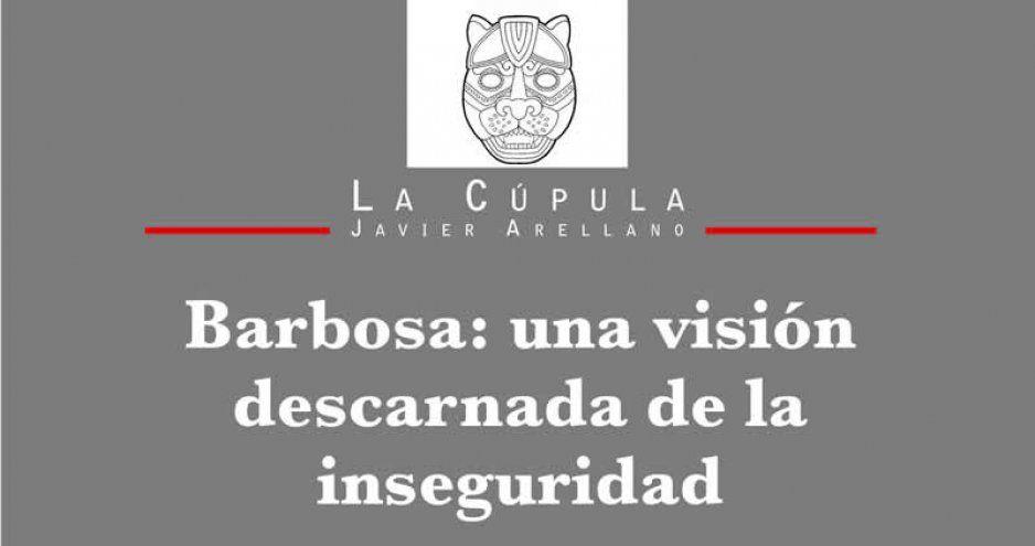 Barbosa: una visión descarnada de la inseguridad