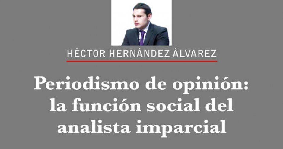 Periodismo de opinión: la función social del analista imparcial