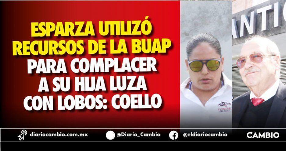 Esparza utilizó recursos de la BUAP para hacer negocios con su hija Luza y Lobos: Coello (VIDEO)