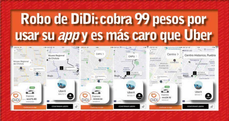 Robo de DiDi: cobra 99 pesos por usar su app y es más caro que Uber