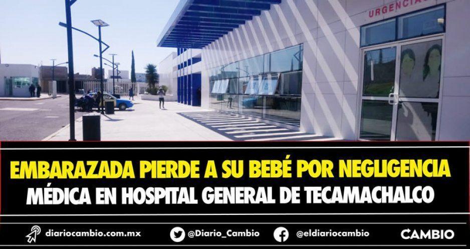 Embarazada pierde a su bebé por negligencia médica en Hospital General de Tecamachalco