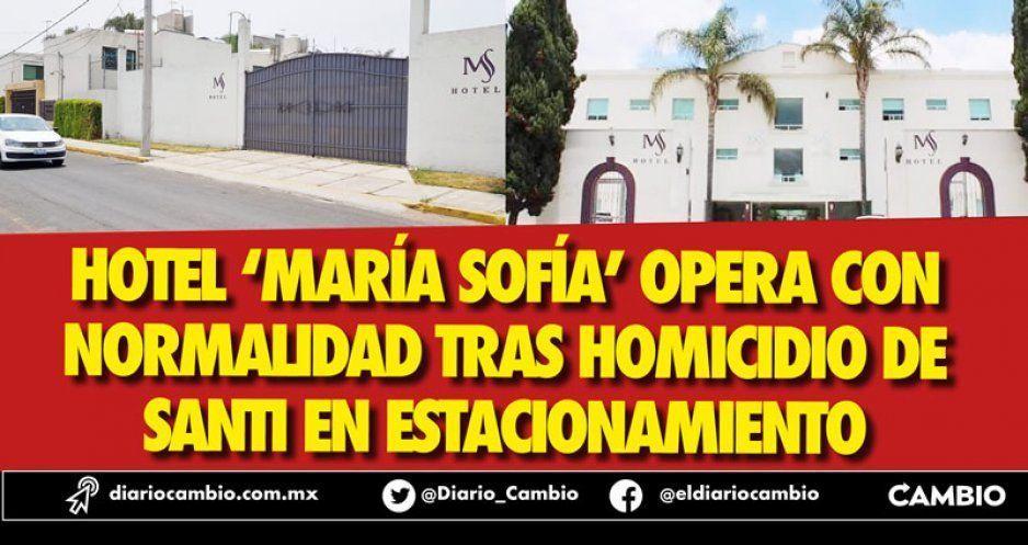 Hotel 'María Sofía' opera con normalidad tras homicidio de Santi en estacionamiento (VIDEOS)
