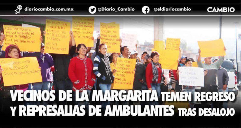 Vecinos de La Margarita temen regreso y represalias de ambulantes tras desalojo
