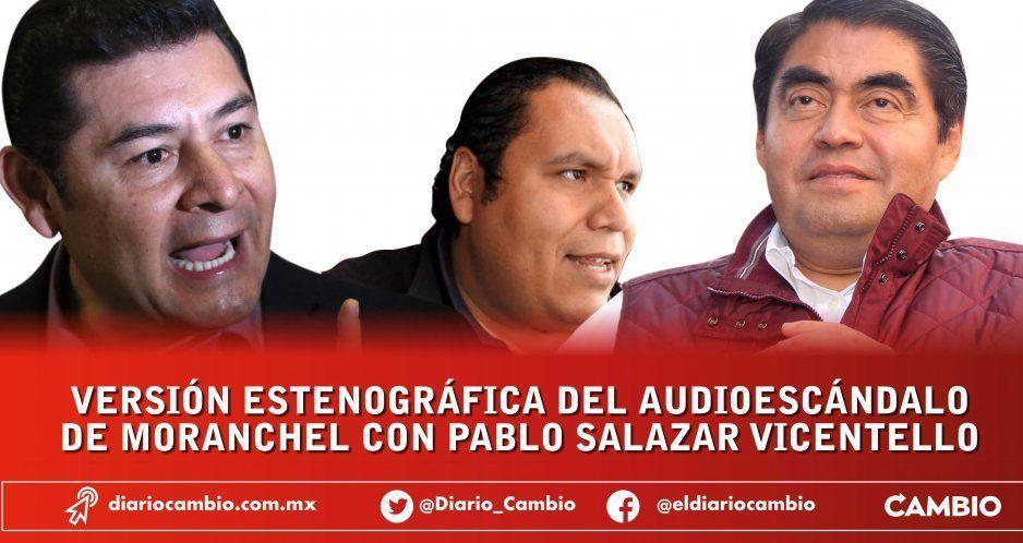 Versión estenográfica del audiescándalo de Moranchel con Pablo Salazar Vicentello (AUDIOS)