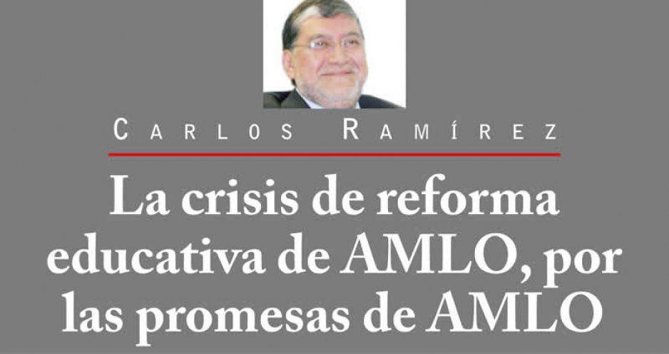La crisis de reforma educativa de AMLO, por las promesas de AMLO