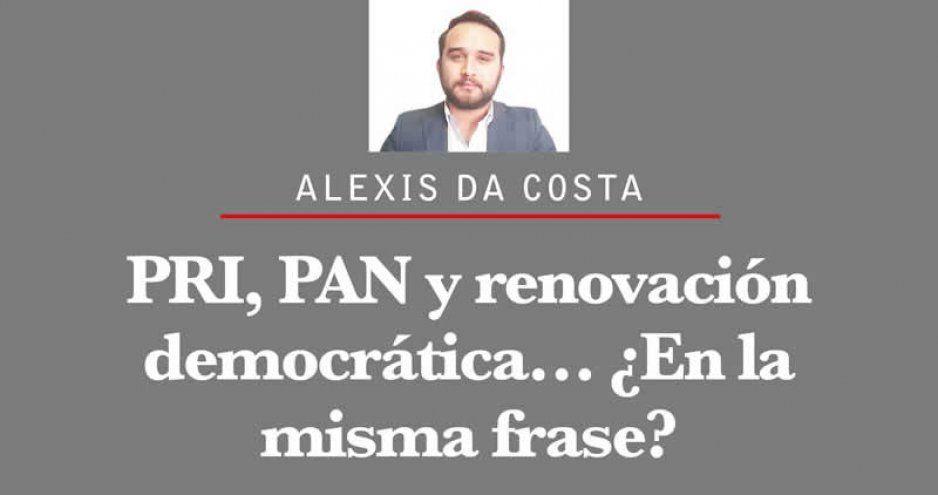 PRI, PAN y renovación democrática… ¿En la misma frase?