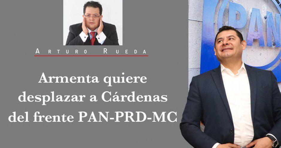 Armenta quiere desplazar a Cárdenas del frente PAN-PRD-MC
