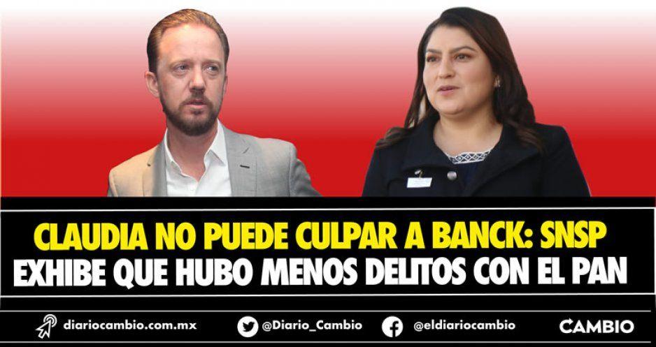 Claudia no puede culpar a Banck: SNSP exhibe que hubo menos delitos con el PAN