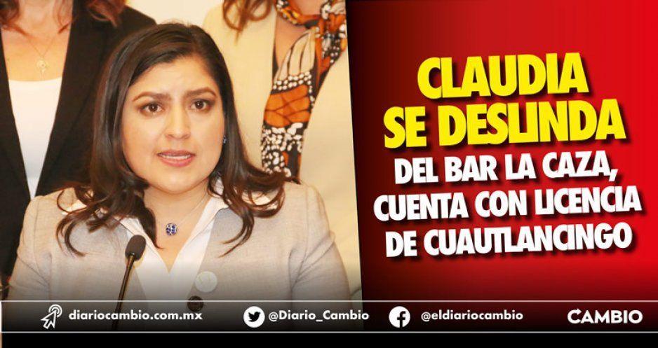 Claudia se deslinda del bar La Caza, cuenta con licencia de Cuautlancingo