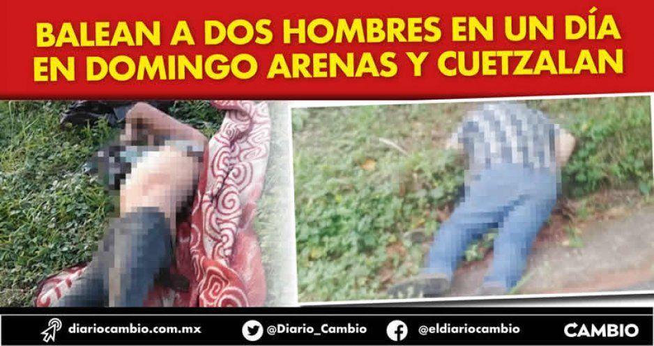 Balean a dos hombres en un día en Domingo Arenas y Cuetzalan